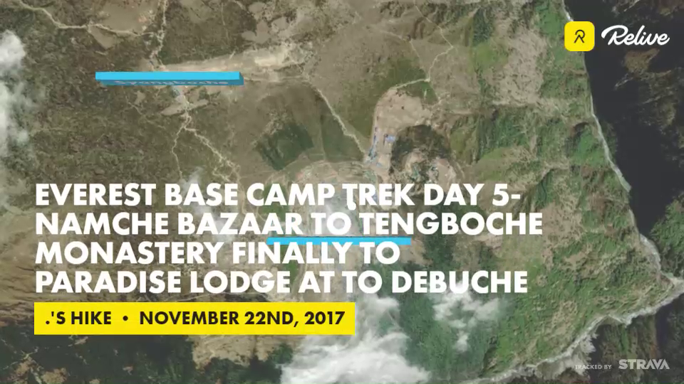Relive 'Everest Base Camp trek Day 5- Namche Bazaar to Tengboche monastery  finally to Paradise Lodge at to Debuche'